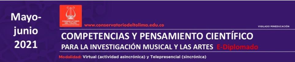 E-Diplomado – Segunda Cohorte  – Competencias y Pensamiento Científico para la Investigación Musical y las Artes